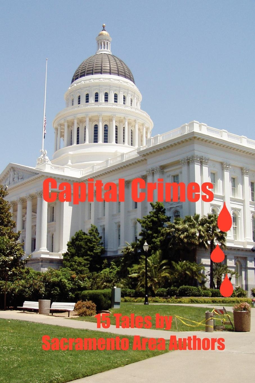 Capital Crimes. 15 Tales by Sacramento Area Authors shuy language crimes