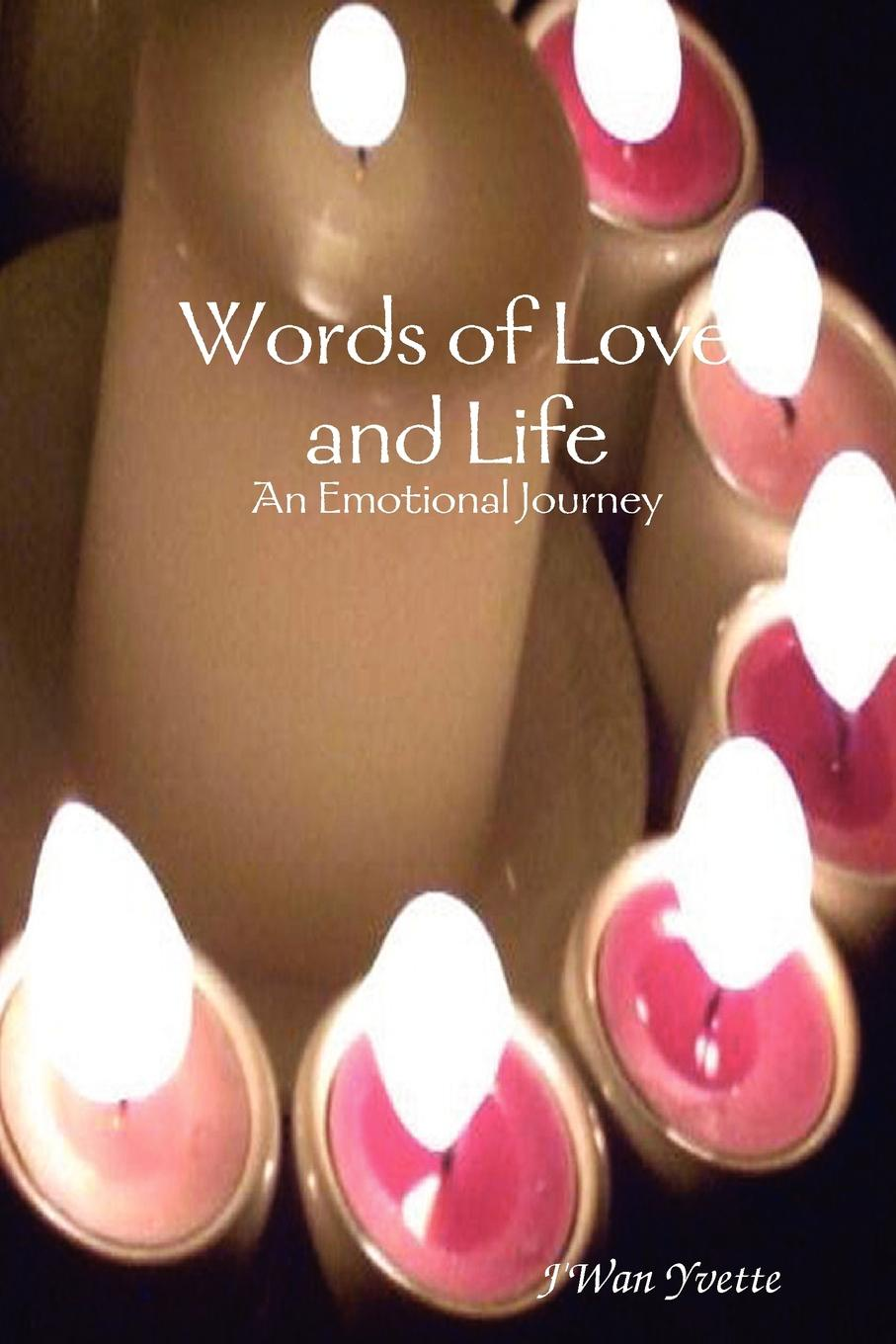 J'Wan Yvette Words of Love and Life. An Emotional Journey pockell l ed the 100 best love poems of all time