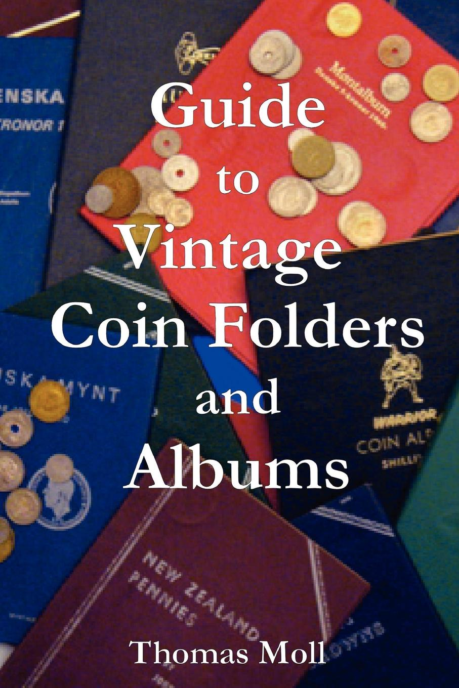 Thomas Moll Guide to Vintage Coin Folders and Albums