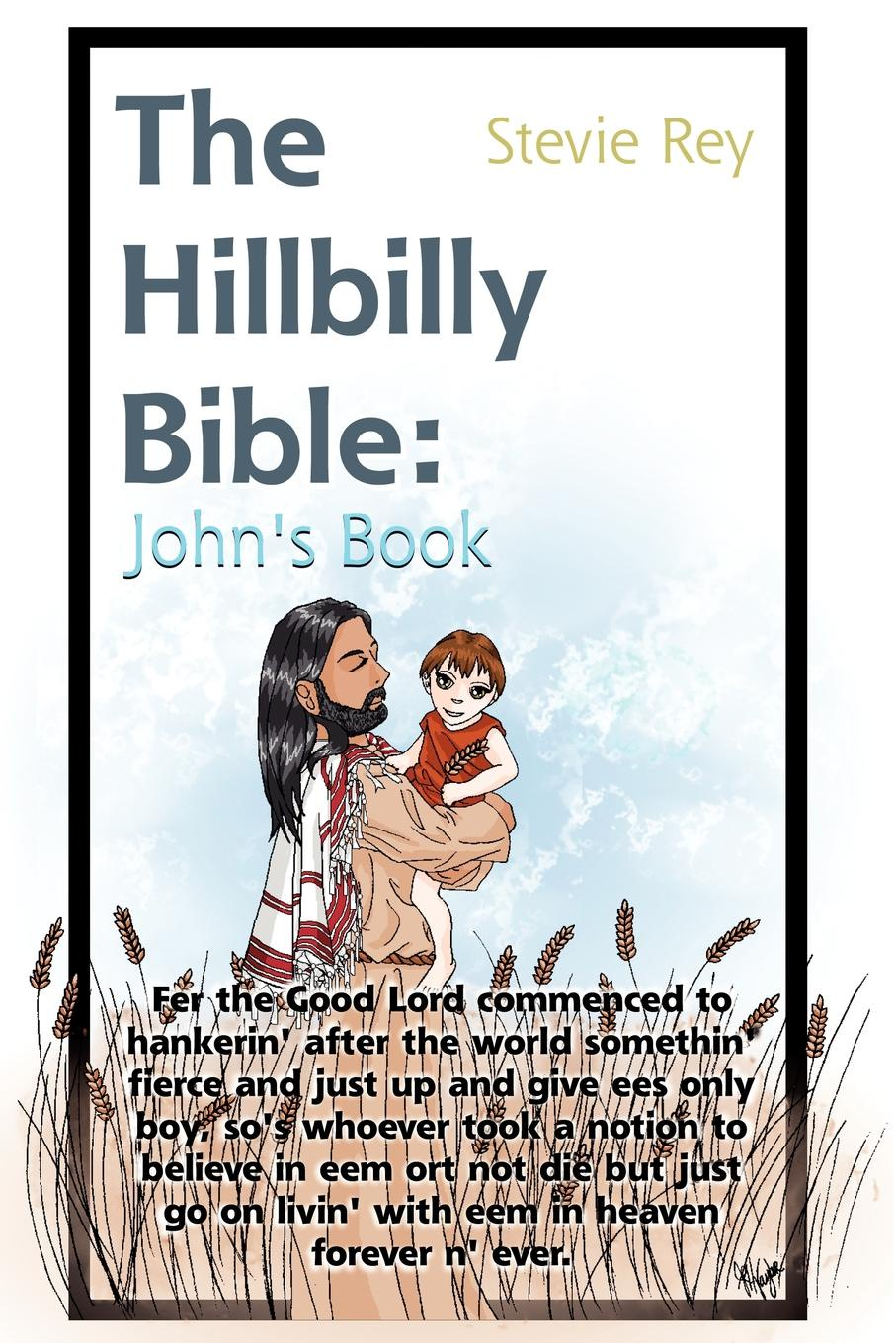 Stevie Rey The Hillbilly Bible. John