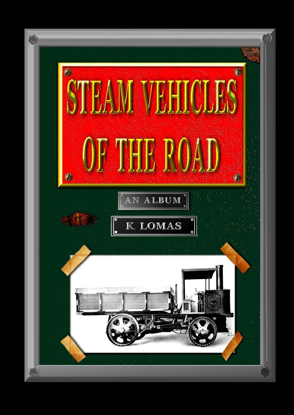 Kevin Lomas Steam Vehicles of the Road kevin ahern my many merry melodies