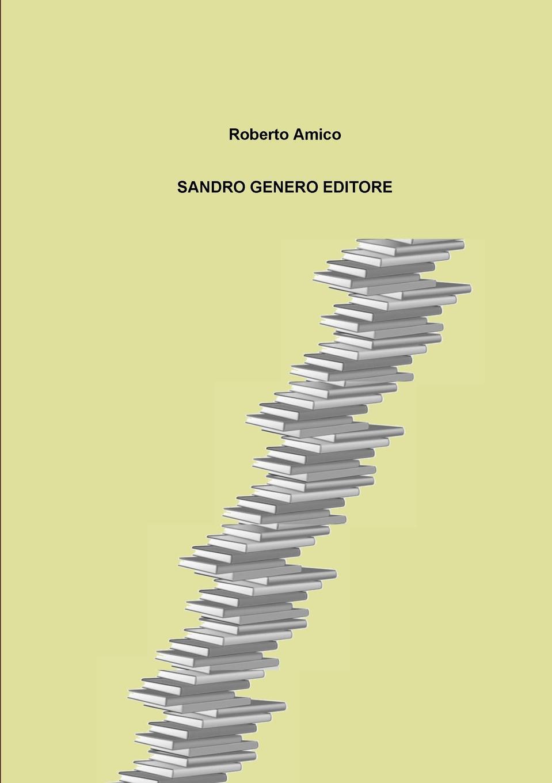 Roberto Amico Sandro Genero Editore marco alfaroli il pianeta di zeist
