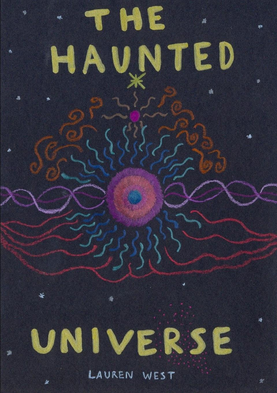 Lauren West The Haunted Universe a trip to the stars