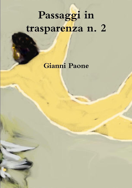 Gianni Paone Passaggi in Trasparenza N. 2 цены онлайн
