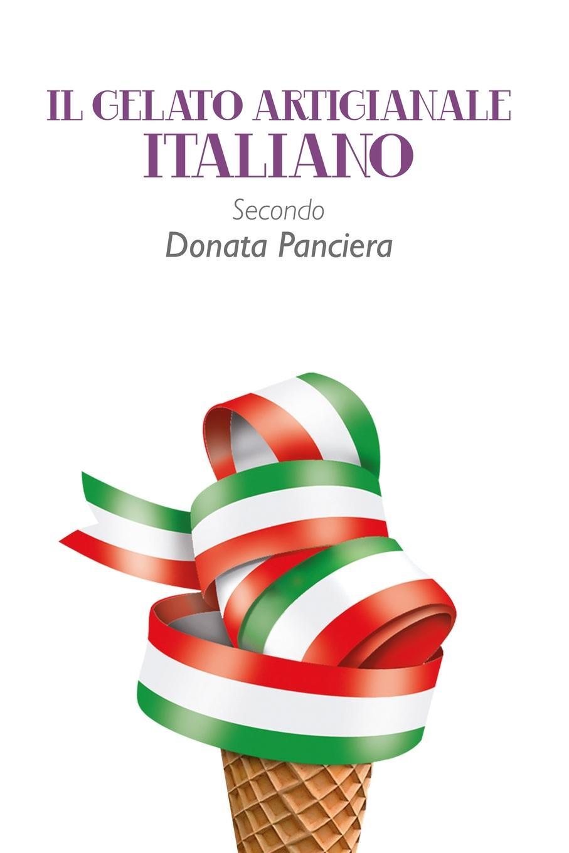 Donata Panciera Il gelato artigianale italiano secondo Donata Panciera цена
