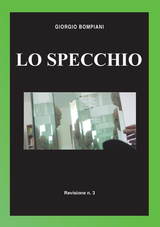 Giorgio Bompiani Lo Specchio giorgio bompiani memorie storiche della famiglia bompiani vol ii