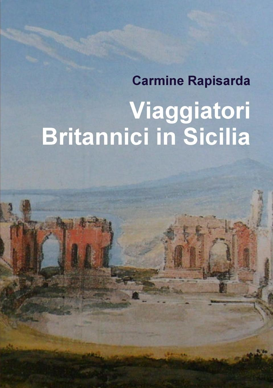 Carmine Rapisarda Viaggiatori Britannici in Sicilia
