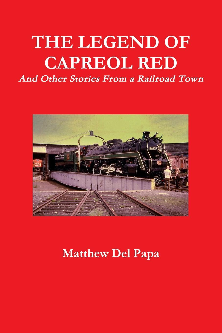 Matthew Del Papa The Legend of Capreol Red these days are ours