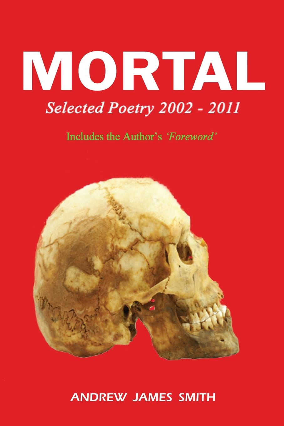 Andrew James Smith Mortal. Selected Poetry 2002 - 2011 andrew taylor the scent of death
