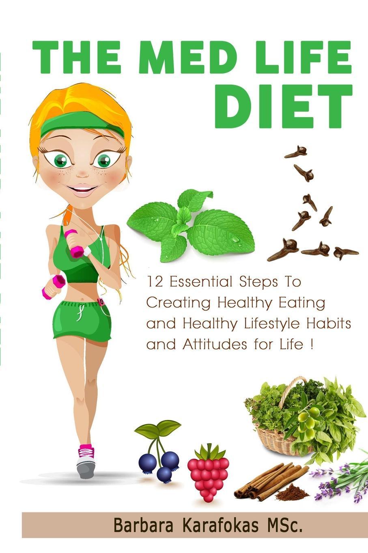 Barbara Karafokas. The Med Life Diet