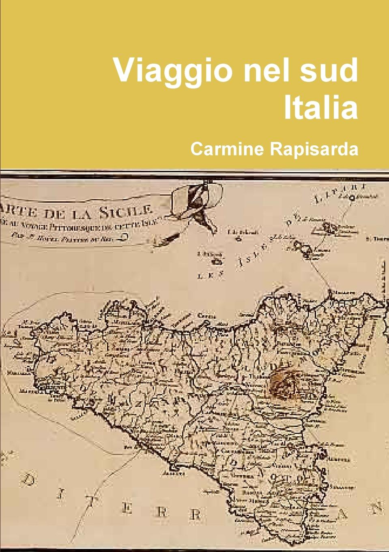 Carmine Rapisarda Viaggio Nel Sud Italia