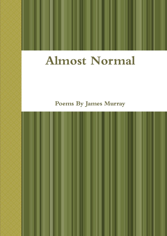 James Murray Almost Normal james murray