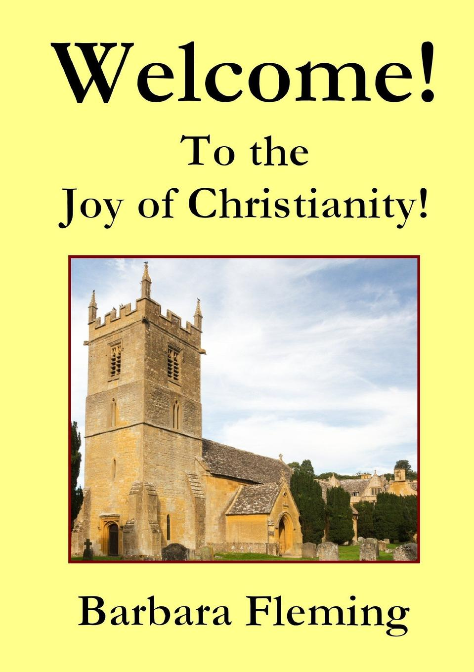 Barbara Fleming Welcome. to the Joy of Christianity. все цены