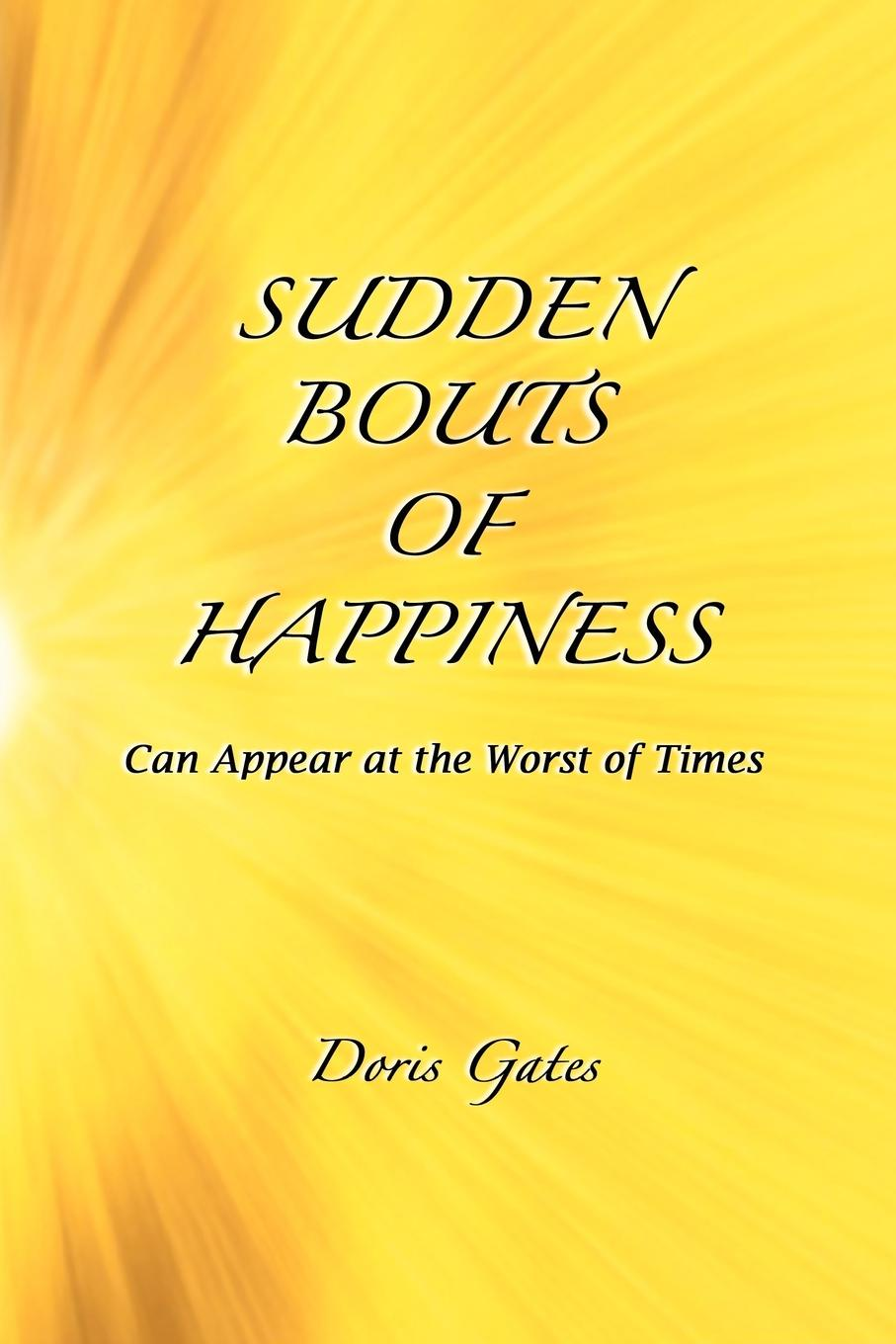 Doris Gates Sudden Bouts of Happiness цена и фото