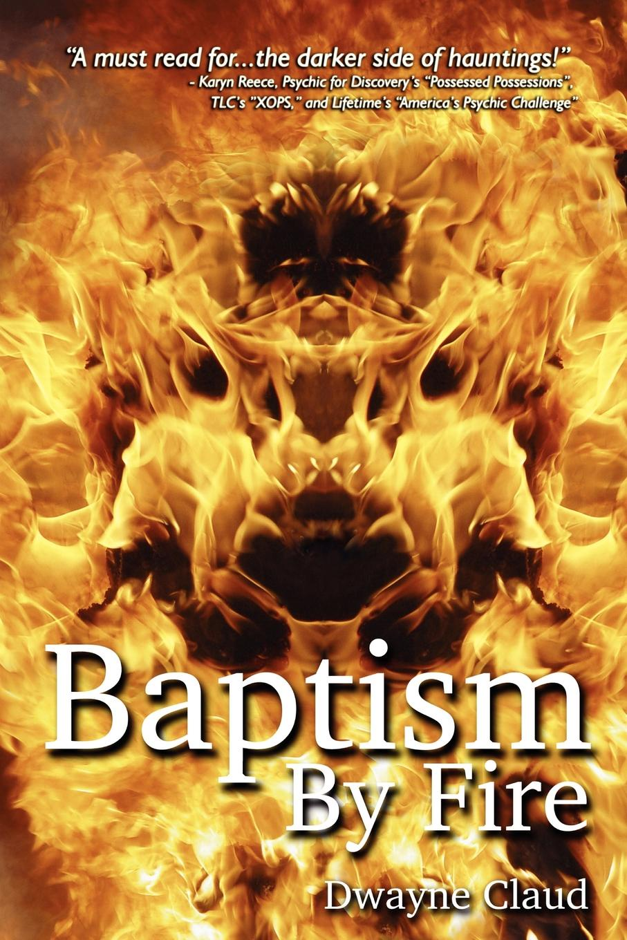 Dwayne Claud Baptism By Fire what s in there