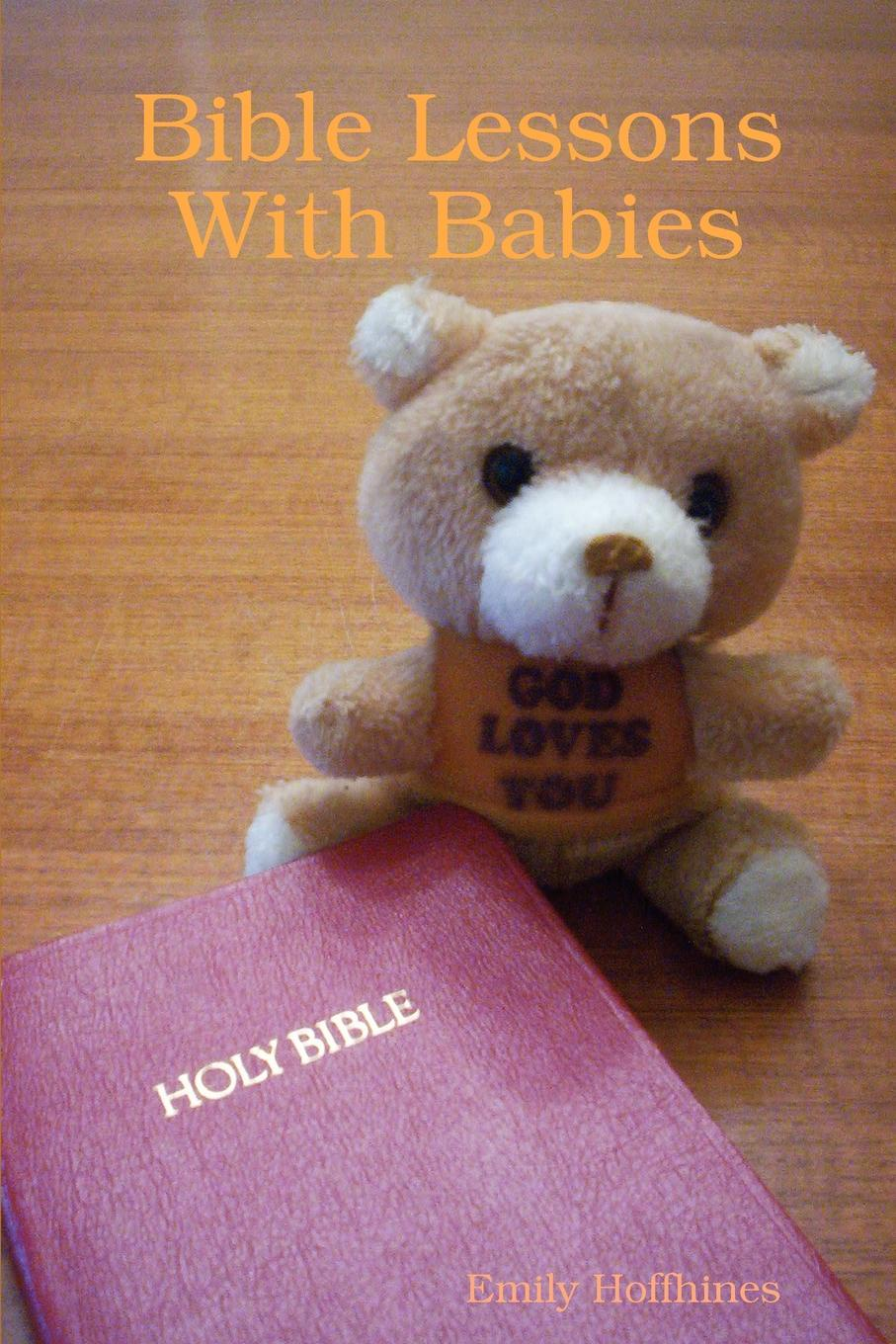 Emily Hoffhines Bible Lessons With Babies grow and develop our baby encyclopedia of the first year russian edition book for new parents