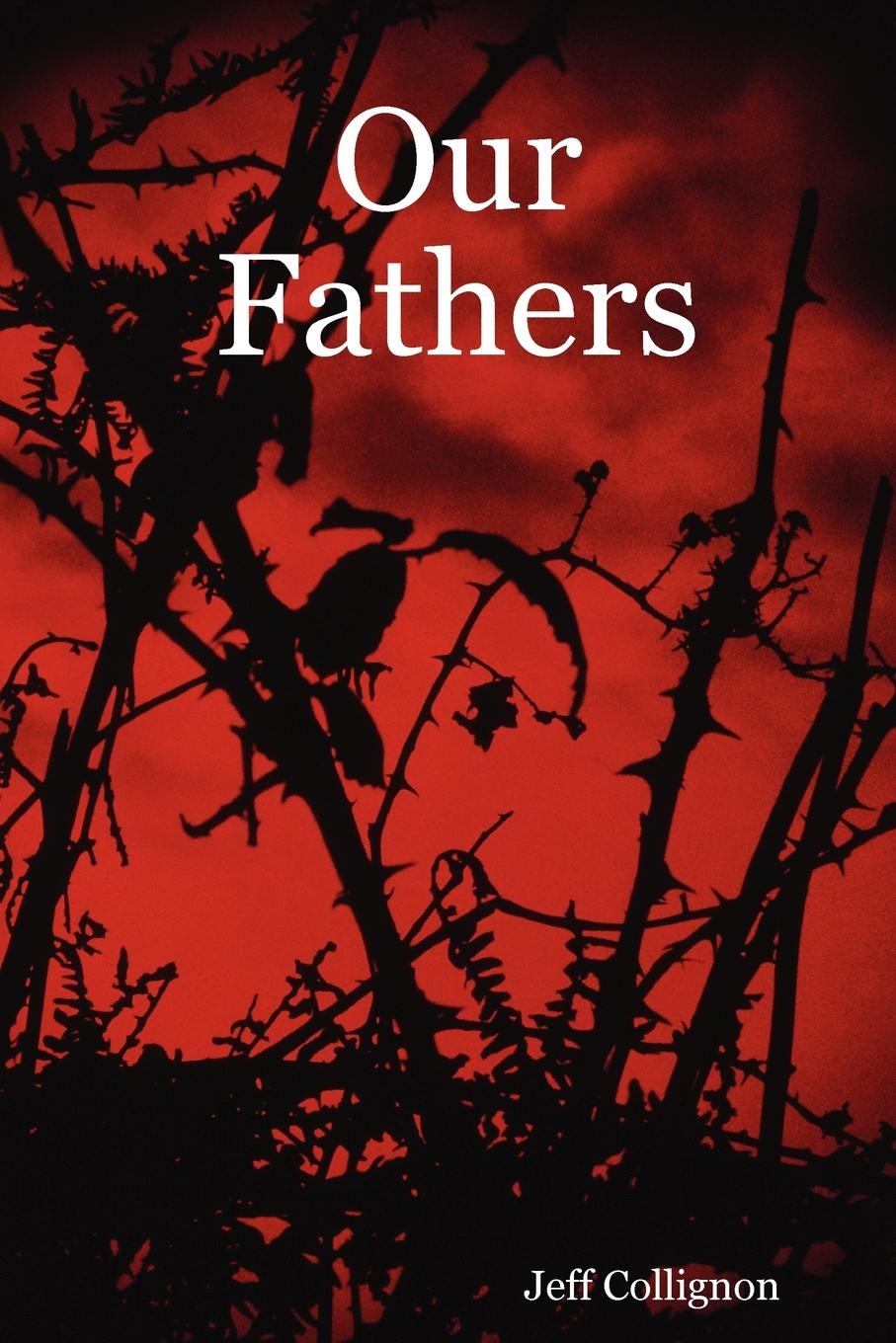 Jeff Collignon Our Fathers the dead fathers club