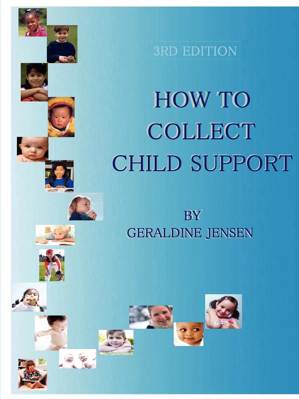 Geraldine Jensen How To Collect Child Support, 3rd Edition