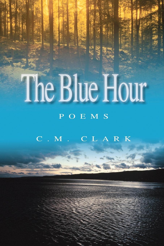 C.M. Clark The Blue Hour цена и фото