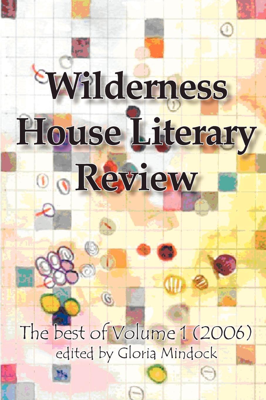 Gloria Mindock Wilderness House Literary Review Volume 1 new german review new german review a journal of germanic studies volume 25 2011