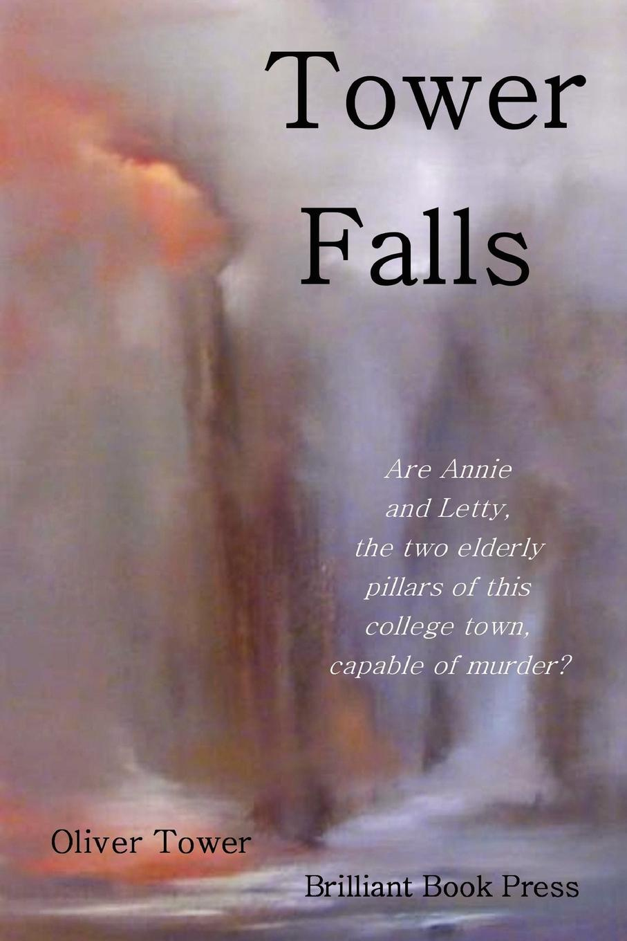 Oliver Tower Tower Falls the tower chronicles book one geisthawk