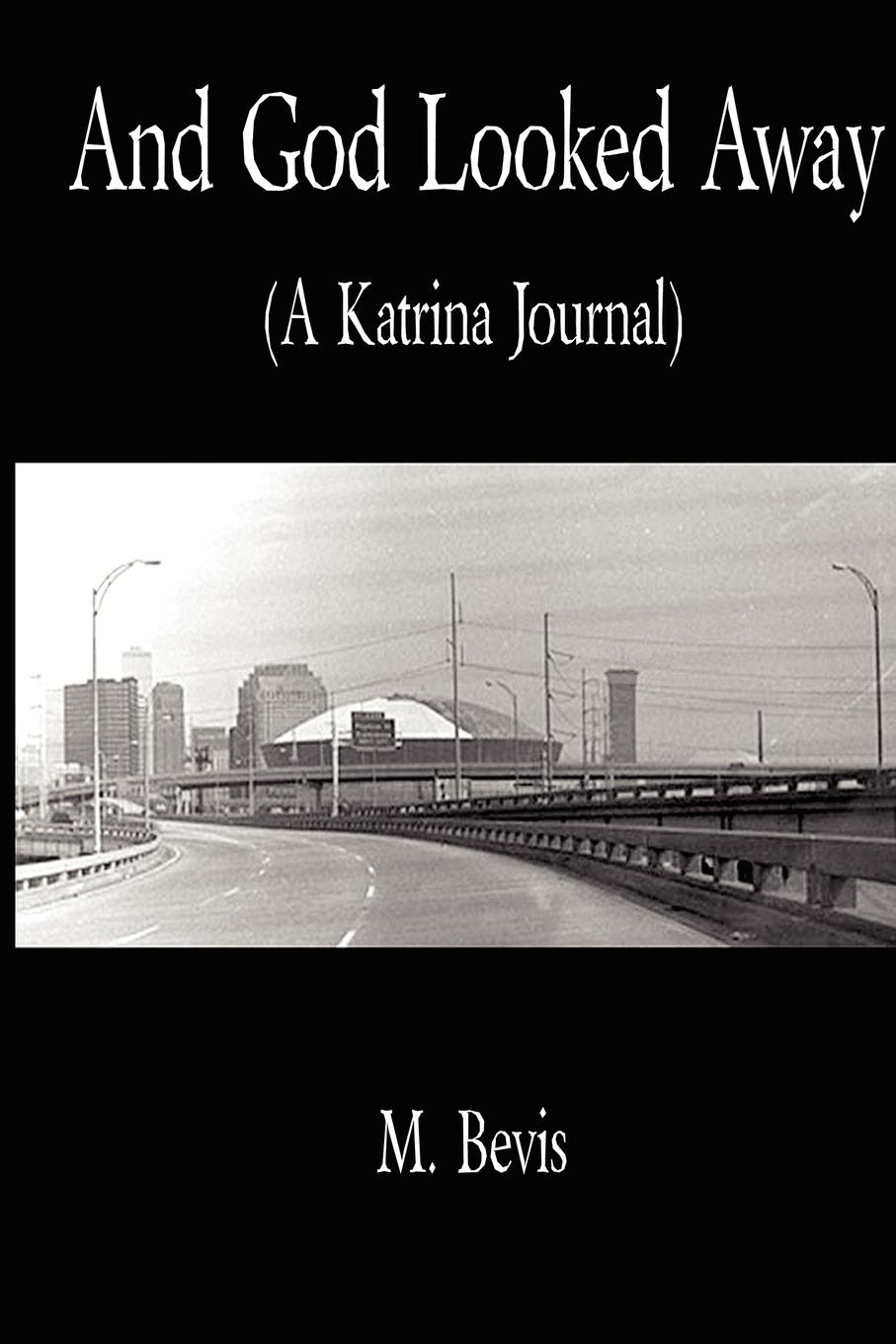 Michael Jr. Bevis And God Looked Away. A Katrina Journal william a mitchell jr exploring thailand 01 rice farming a nereusmedia journal series