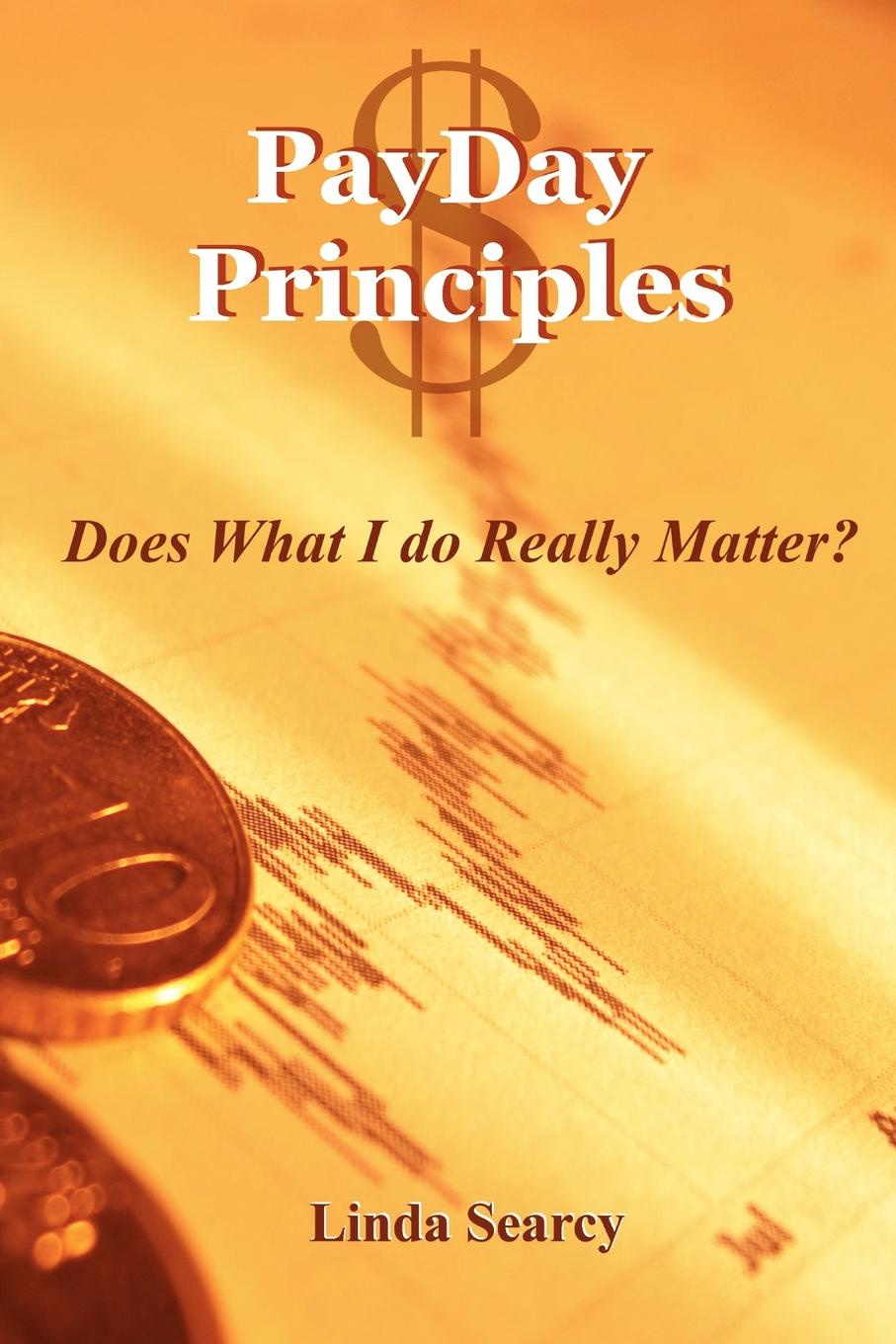 PayDay Principles Does What I Do Really Matter PayDay Principles Does What I Do Really Matter is way bring...