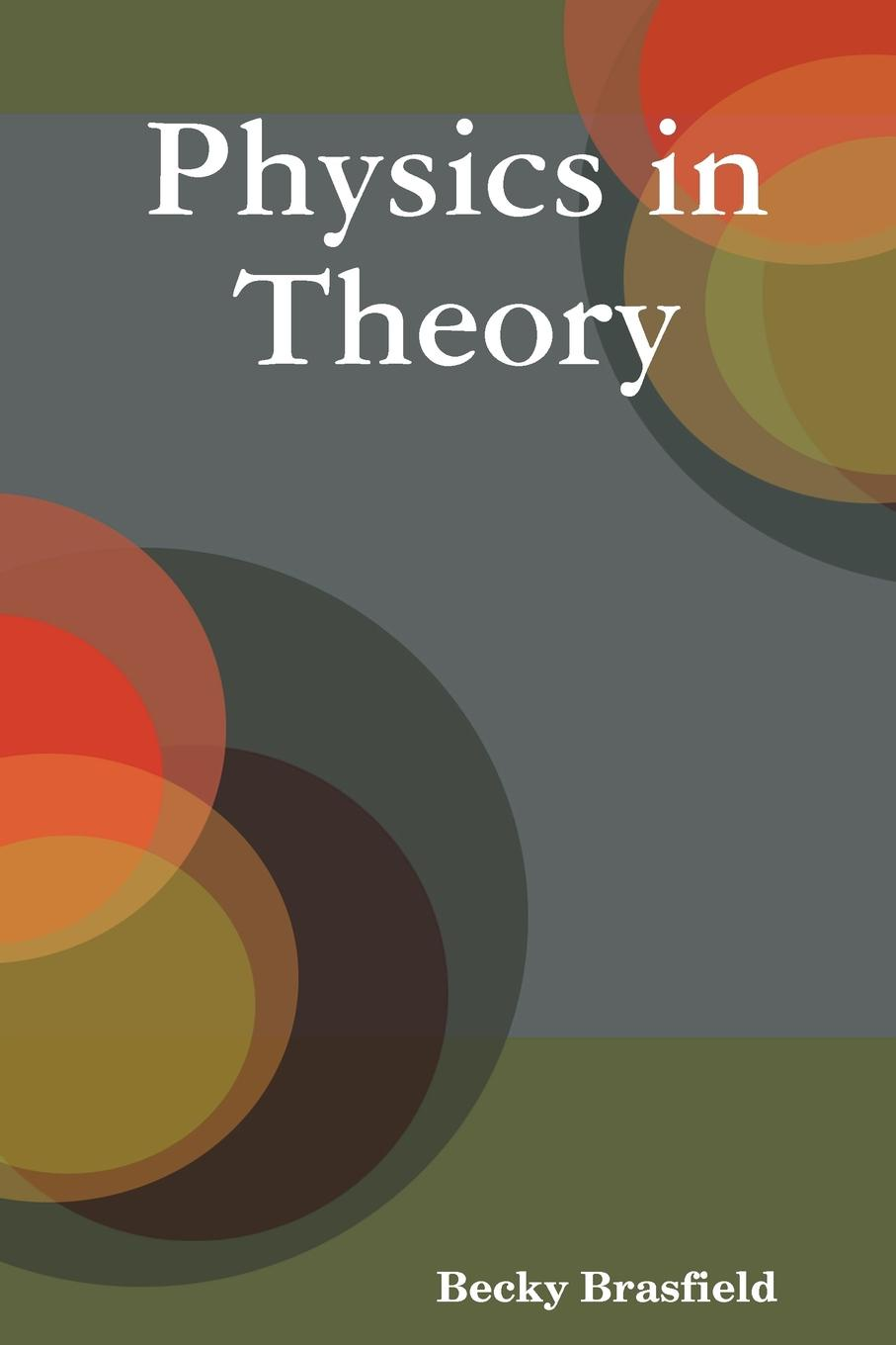 Becky Brasfield Physics in Theory sergey okulov the ultimate question the theory ofeverything