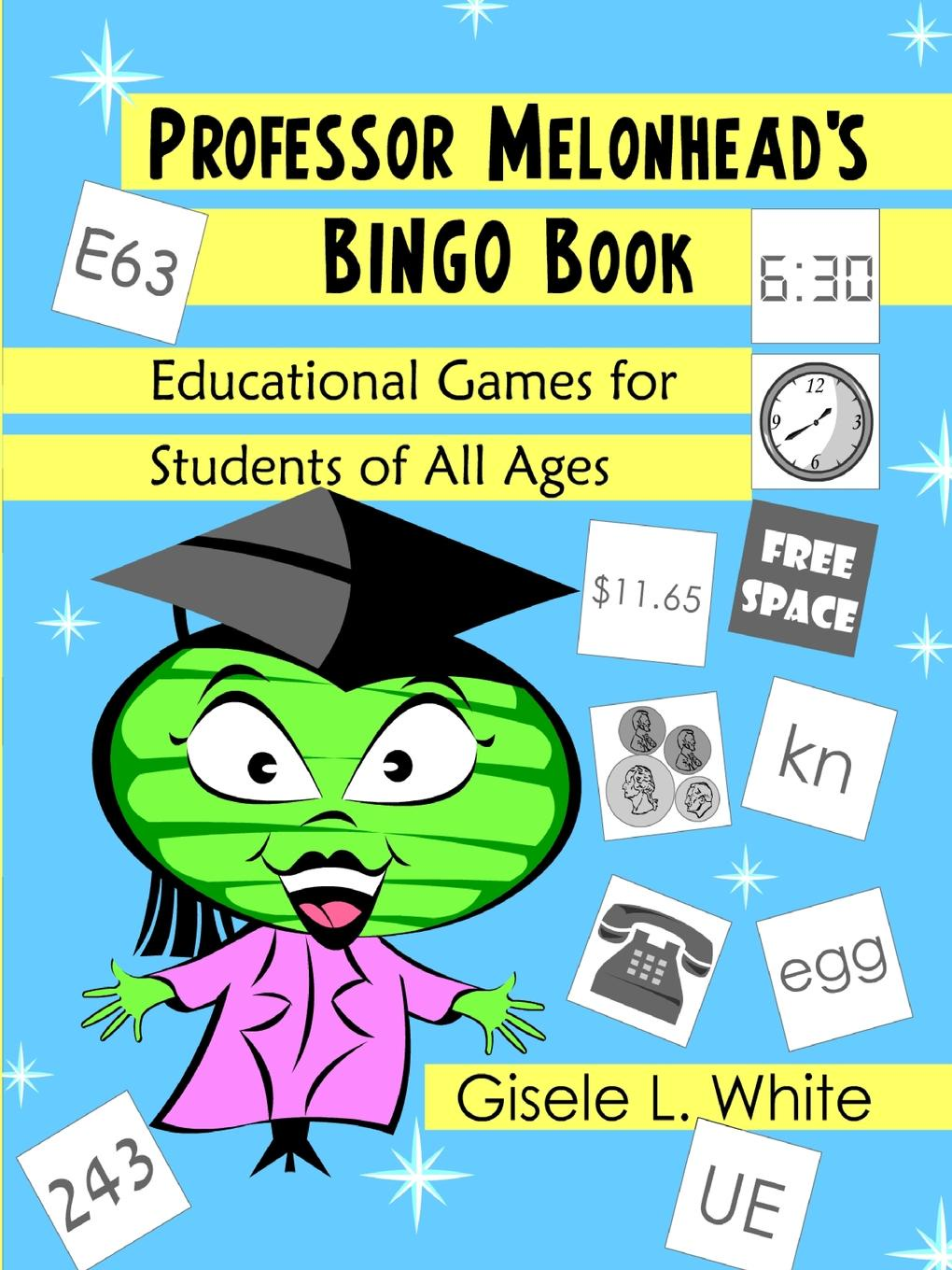 Gisele White Professor Melonhead.s Bingo Book. Educational Games for Students of All Ages lotto links an educational approach to predicting winning the pick 3 numbers game