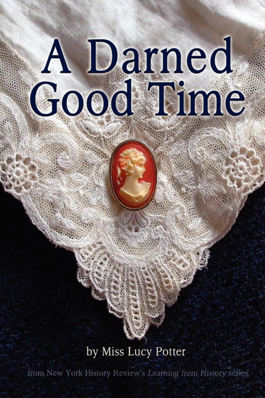 Miss Lucy Potter A Darned Good Time new time new time a36