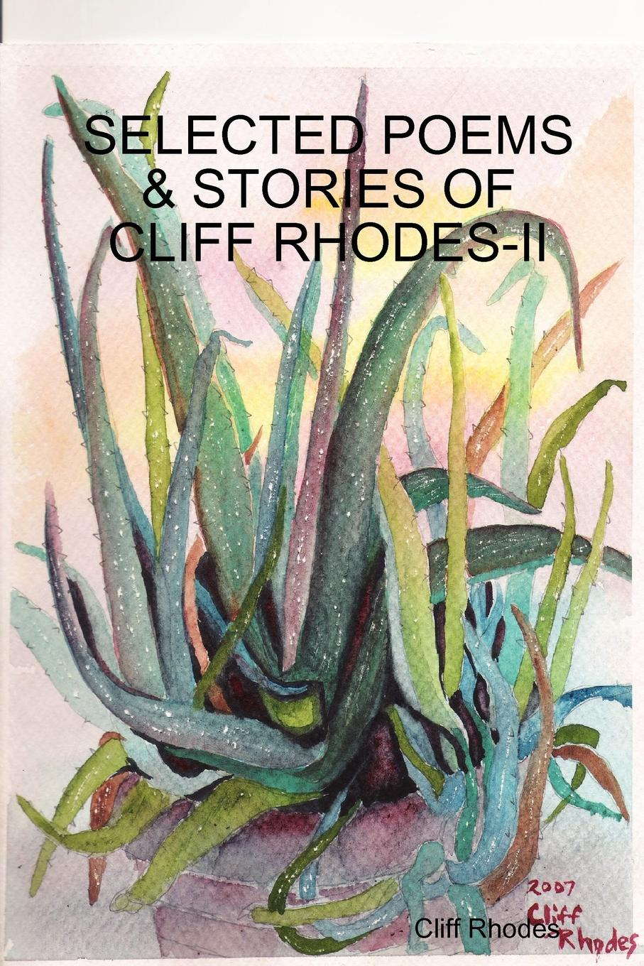 Cliff Rhodes SELECTED POEMS, STORIES, . WRITINGS OF CLIFF RHODES - II charents yeghishe poems of yeghishe charent