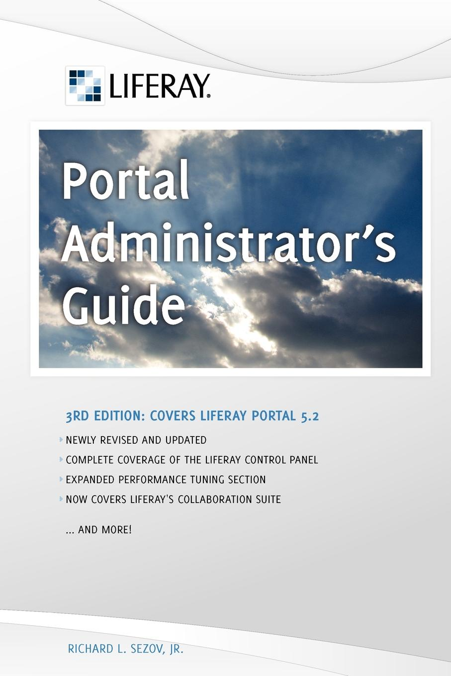 Richard Sezov Liferay Portal Administrator.s Guide, 3rd Edition charlie wing how your house works a visual guide to understanding and maintaining your home updated and expanded
