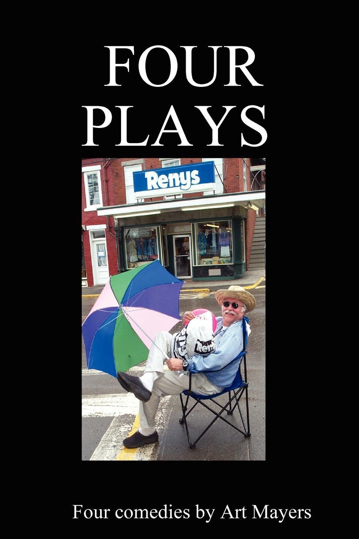 Arthur Mayers Four plays four plays
