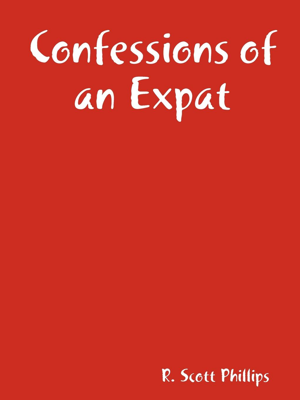 Scott Phillips Confessions of an Expat confessions of an ex doofus itchy footed mutha