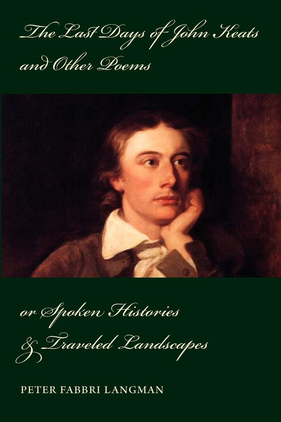 Peter Langman The Last Days of John Keats and Other Poems other keats