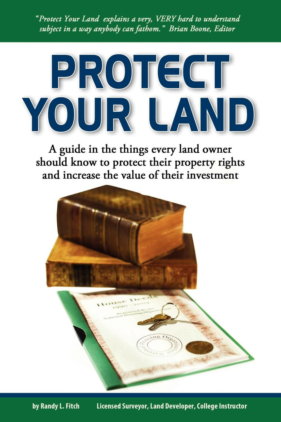 Randy Fitch PROTECT YOUR LAND the power to protect