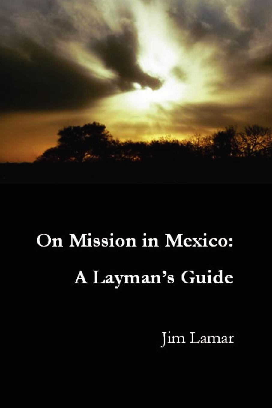 Jim Lamar On Mission in Mexico. A Layman.s Guide kendrick lamar to pimp a butterfly