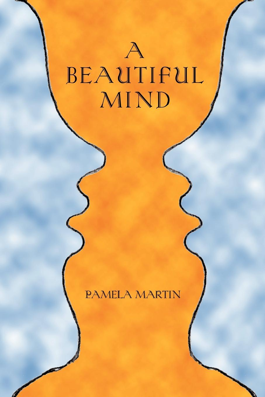 Pamela Martin A Beautiful Mind александр дюма taking the bastille illustrated by paul hardy