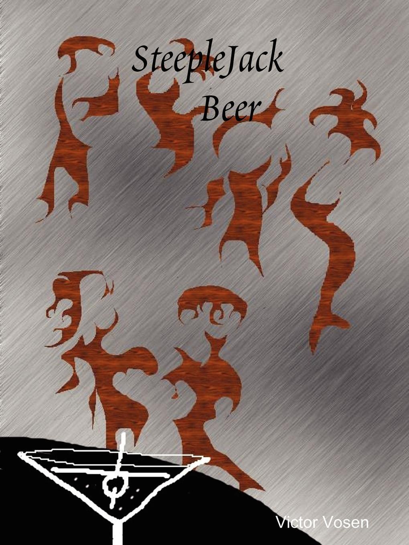 Victor C Vosen SteepleJack Beer a hundred pieces of me