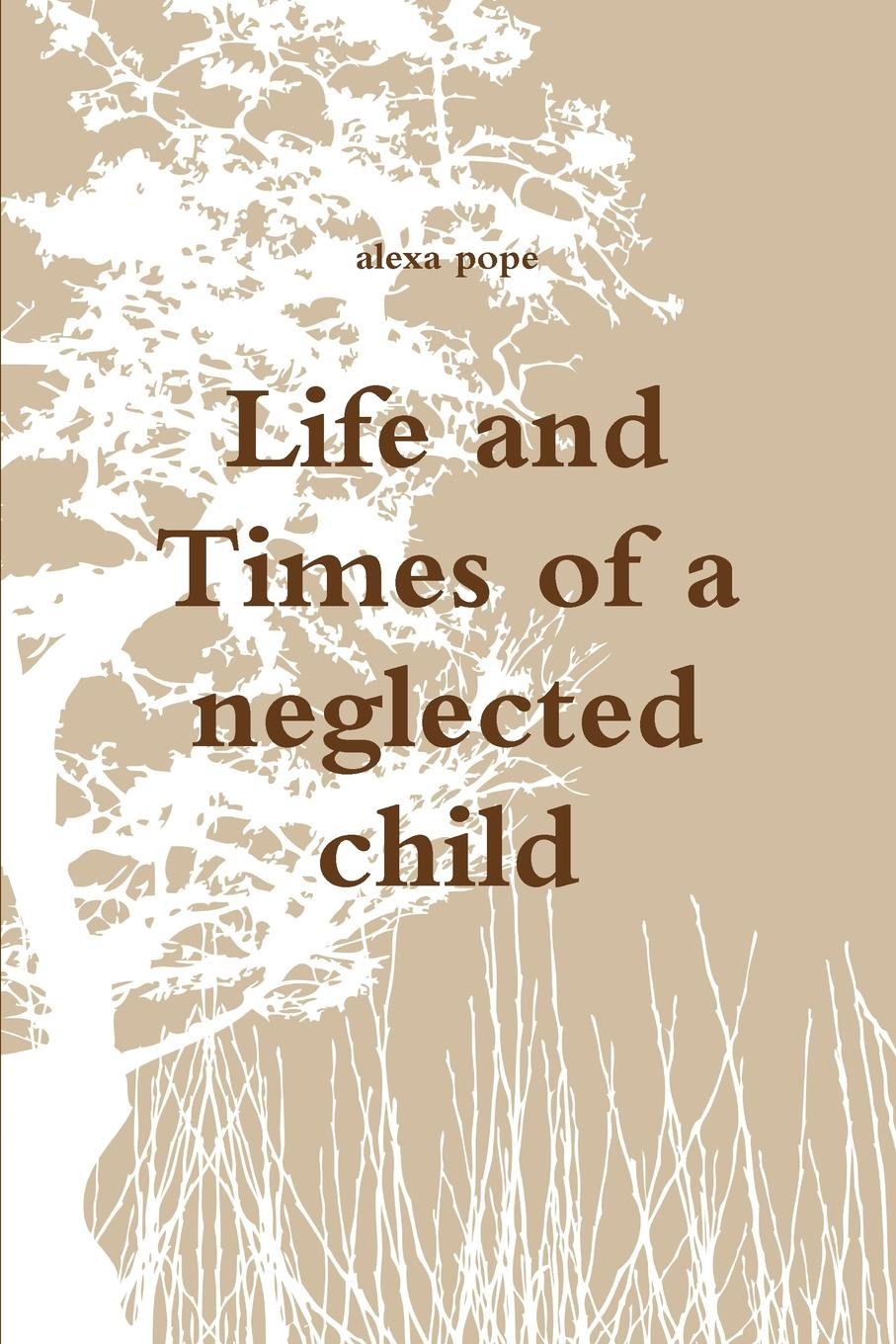Alexa Pope Life and Times of a Neglected Child j d pope hallow a vampire hunters story