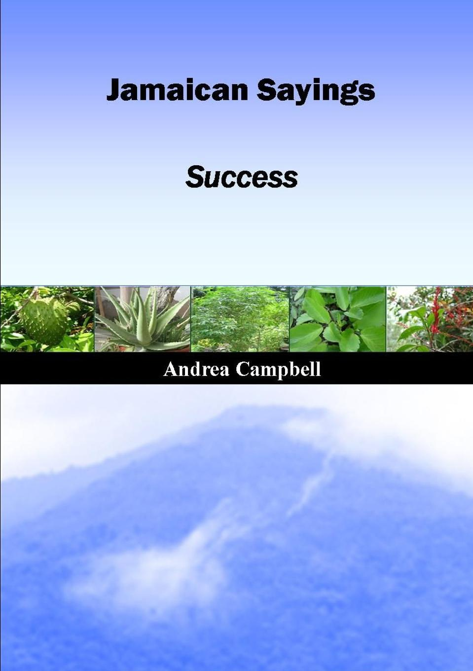 Andrea Campbell Jamaican Sayings - Success