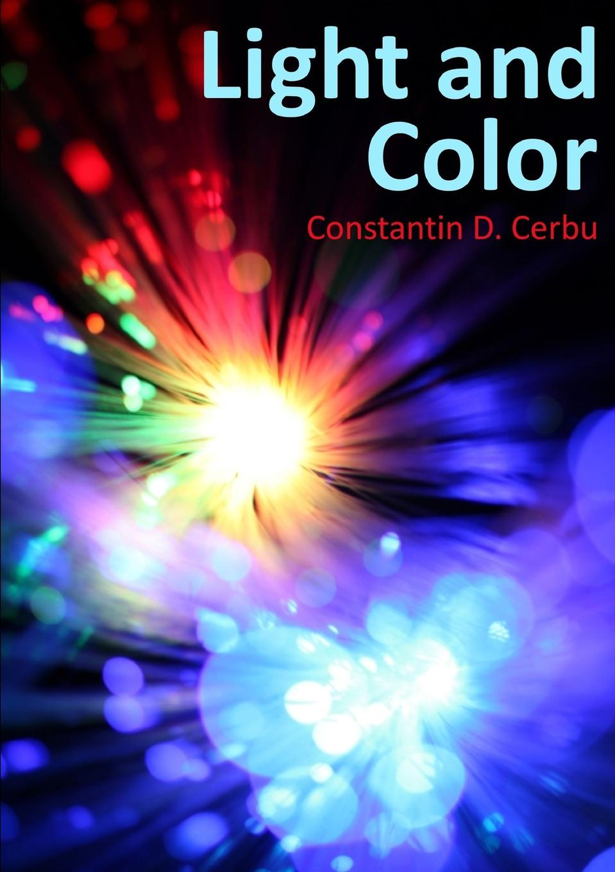 Constantin D. Cerbu Light and Color цена