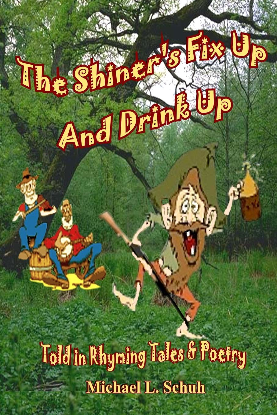 Michael L. Schuh The Shiner.s Fix Up . Drink Up frankel l this is how it always is