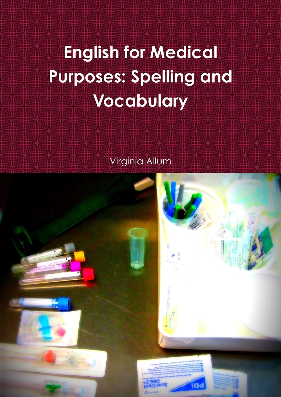 Virginia Allum English for Medical Purposes. Spelling and Vocabulary the willingness to pay for medical care