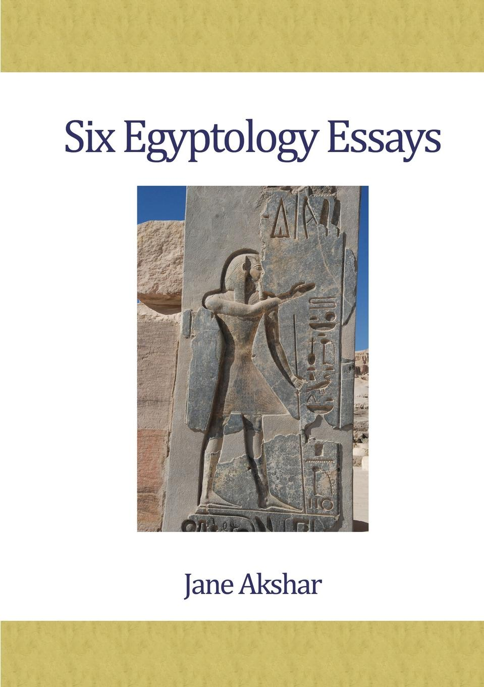 Jane Akshar Six Egyptology Essays