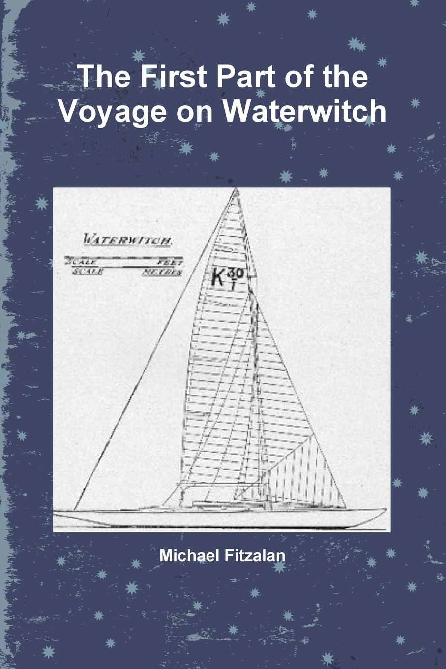 Michael Fitzalan The First Part of the Voyage on Waterwitch