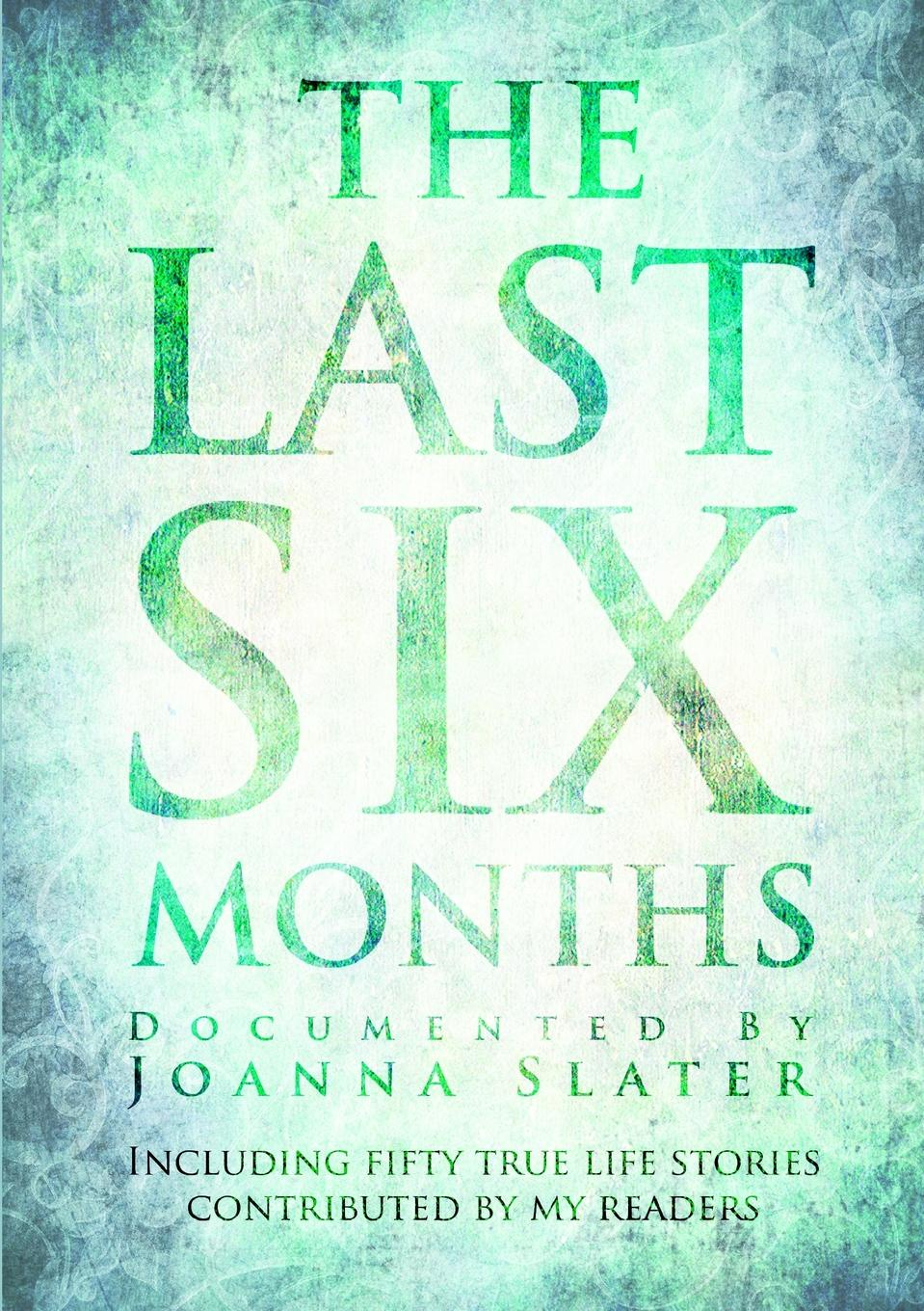 Joanna Slater The Last Six Months the kindly ones