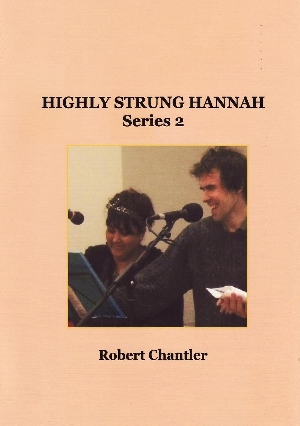 Robert Chantler Highly Strung Hannah Series 2 hannah of fairfield