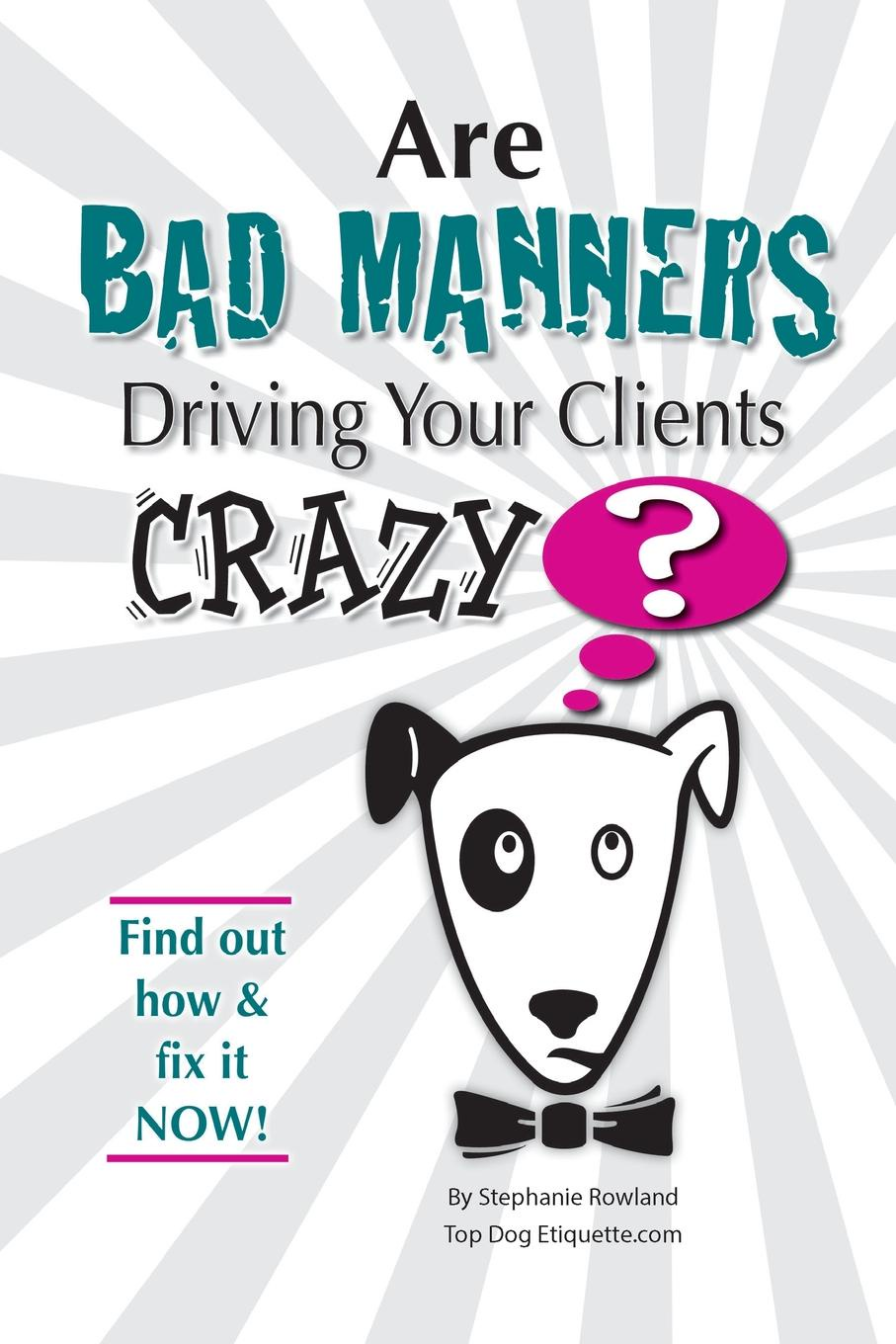 Stephanie Horton, Stephanie Rowland Are Bad Manners Driving Your Clients Crazy. ray sclafani you ve been framed how to reframe your wealth management business and renew client relationships