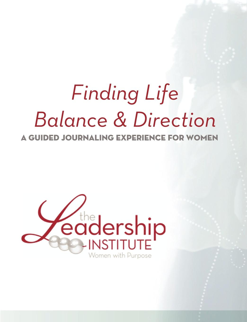 Leadership Institute Women with Purpose Finding Life Balance . Direction bill hybels getting a grip finding balance in your daily life